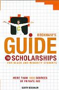 Beckham's Guide To Scholarships For Black And Minority Students Over 1000 Private Money Sour...