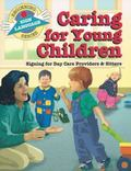 Caring for Young Children Signing for Day Care Providers & Sitters