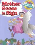 Mother Goose in Sign