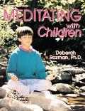 Meditating With Children The Art of Concentration and Centering  A Workbook on New Education...