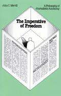 Imperative of Freedom A Philosophy of Journalistic Autonomy