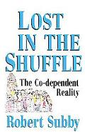 Lost in the Shuffle The Co-Dependent Reality