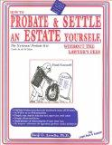 How to Probate & Settle an Estate Yourself, Without the Lawyer's Fees The National Probate Kit