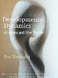 Developmental Dynamics In Humans And Other Primates Discovering Evolutionary Principles Thro...