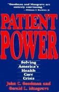 Patient Power: Solving America's Health Care Crisis