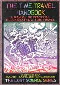 Time Travel Handbook A Manual of Practical Teleportation & Time Travel