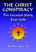 Christ Conspiracy The Greatest Story Ever Told
