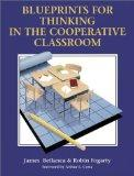 Blueprints for Thinking in the Cooperative Classroom