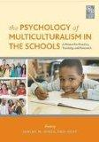 The Psychology of Multiculturalism in the Schools: A Primer for Practice, Training, and Rese...
