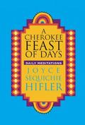 Cherokee Feast of Days Daily Meditations