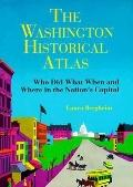 Washington Historical Atlas: Who Did What Where and When - Laura Bergheim - Paperback
