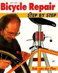 Bicycle Repair Step by Step: The Full-Color Manual of Bicycle Maintenance and Repair - Rob V...