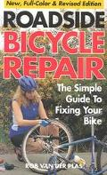 Roadside Bicycle Repairs: The Simple Guide to Fixing Your Bike - Rob van der Plas - Paperbac...