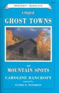 Unique Ghost Towns and Mountain Spots