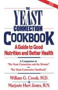 Yeast Connection Cookbook A Guide to Good Nutrition and Better Health