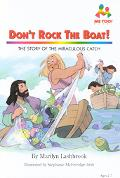Don't Rock the Boat The Story of the Miraculous Catch