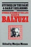 Studies in Honor of the Late Hasan M. Balyuzi (Studies in the Babi & Baha'i Religions, Volum...