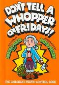 Don't Tell a Whopper on Fridays! The Children's Truth-Control Book