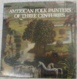 American Folk Painters of Three Centuries