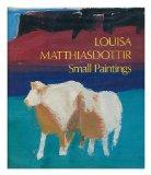 Louisa Matthiasdottir: Small Paintings - Jed Perl - Hardcover - 1st ed