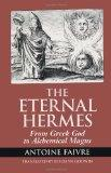 The Eternal Hermes: From Greek God to Alchemical Magus