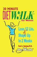 30 Minute DIETWALK for Women : Lose 12 Lbs. and Shape up in 2 Weeks