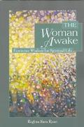 Woman Awake Feminine Wisdom for Spiritual Life