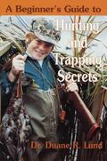 Beginners Guide to Hunting and Trapping Secrets