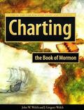Charting the Book of Mormon Visual AIDS for Personal Study and Teaching