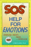 Sos Help for Emotions Managing Anxiety, Anger, and Depression