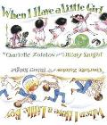 When I Have a Little Girl/When I Have a Little Boy - Charlotte Zolotow - Hardcover - 1 ED