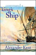 Command a King's Ship The Richard Bolitho Novels