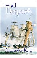 With All Despatch The Richard Bolitho Novels