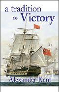 Tradition of Victory The Richard Bolitho Novels