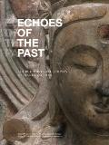 Echoes of the Past : The Buddhist Cave Temples of Xiangtansgshan