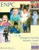 Emergency Nursing Pediatric Course Provider Manual (Enpc)