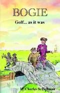 Bogie - Golf... As It Was