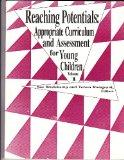 Reaching Potentials : Appropriate Curriculum and Assessment for Young Children (Volume 1)