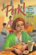 Perk! The Story of a Teenager With Bulimia