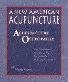 New American Acupuncture Acupuncture Osteopathy  The Myofascial Release of the Bodymind's Holding Patterns