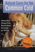 Natural Cures for the Common Cold Powerful, Drug-Free Remedies Proven to Work