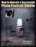 How to Operate a Successful Photo Portrait Studio - John Giolas - Paperback