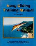 Hang Gliding Training Manual Learning Hang Gliding Skills for Beginner to Intermediate Pilots