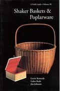 Shaker Baskets & Poplarware A Field Guide