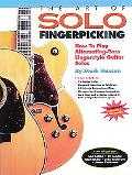 Art of Solo Fingerpicking How to Play Alternating-Bass Fingerstyle Guitar Solos