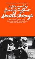 Small Change A Film Novel