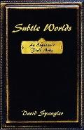 Subtle Worlds: An Explorer's Field Notes