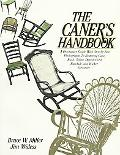Caner's Handbook A Descriptive Guide With Step-By-Step Photographs for Restoring Cane, Rush,...