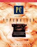 PC Is Not a Typewriter A Style Manual for Creating Professional-Level Type on Your Personal ...