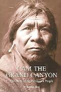 I Am the Grand Canyon The Story of the Havasupai People